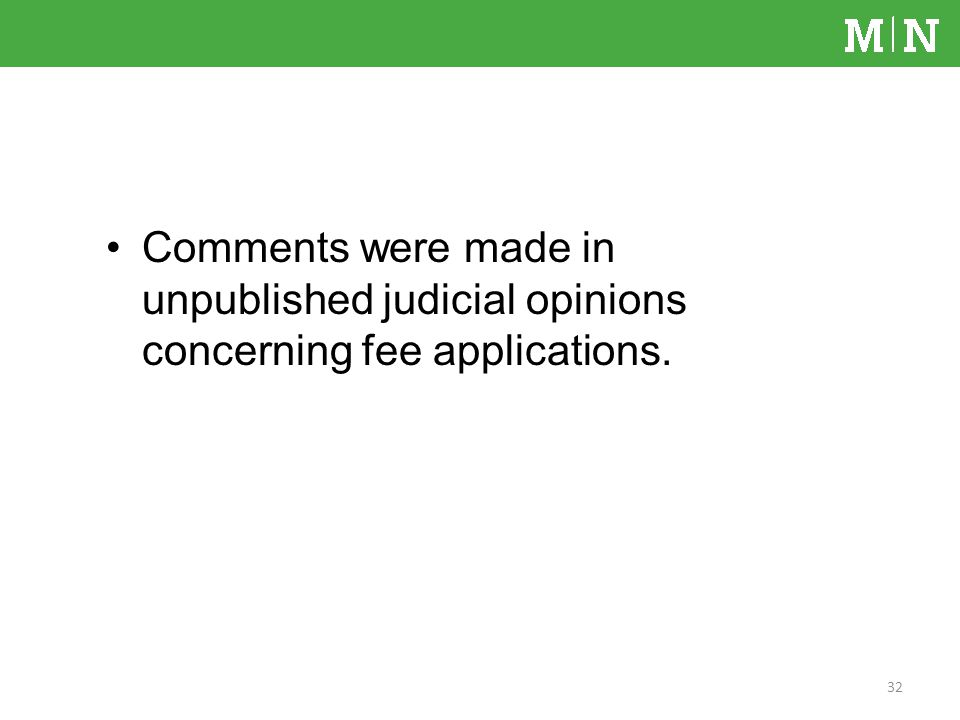 Comments were made in unpublished judicial opinions concerning fee applications. 32
