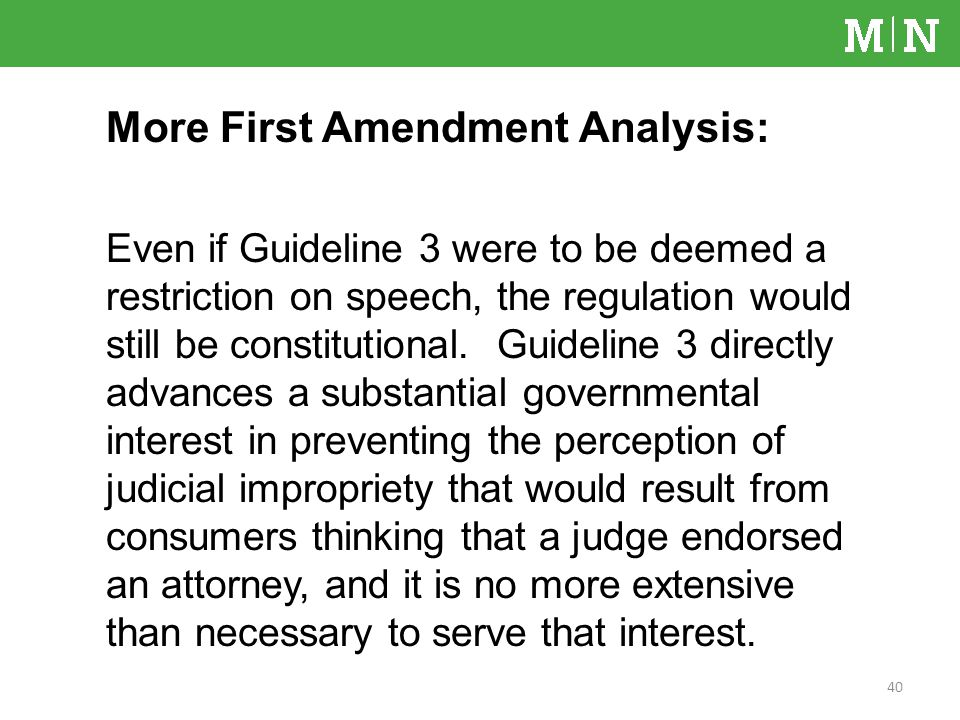 More First Amendment Analysis: Even if Guideline 3 were to be deemed a restriction on speech, the regulation would still be constitutional.