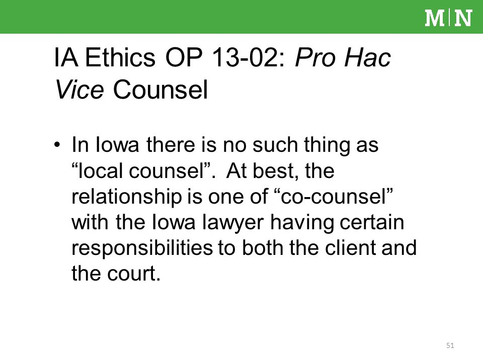In Iowa there is no such thing as local counsel.