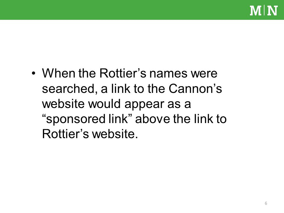 When the Rottiers names were searched, a link to the Cannons website would appear as a sponsored link above the link to Rottiers website.