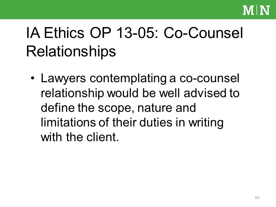 Lawyers contemplating a co-counsel relationship would be well advised to define the scope, nature and limitations of their duties in writing with the client.