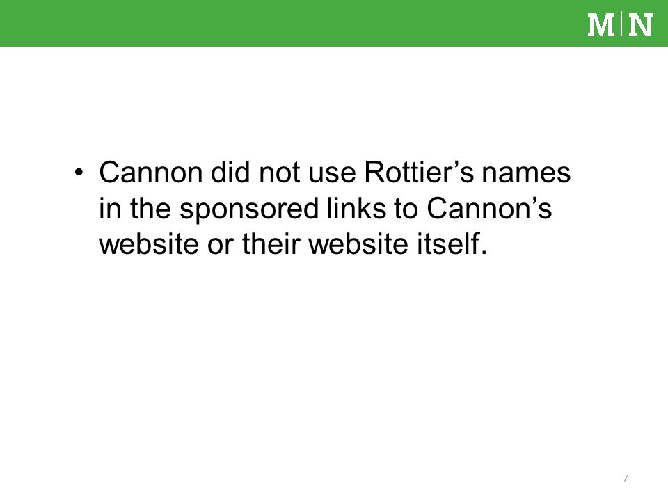 Cannon did not use Rottiers names in the sponsored links to Cannons website or their website itself.