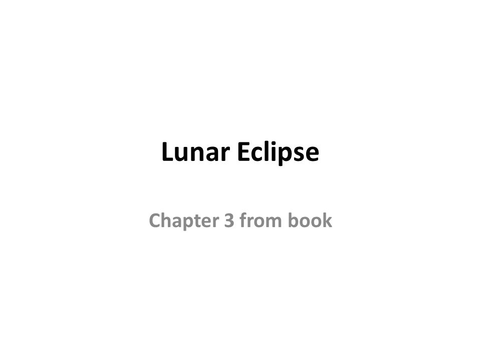 Lunar Eclipse Chapter 3 from book