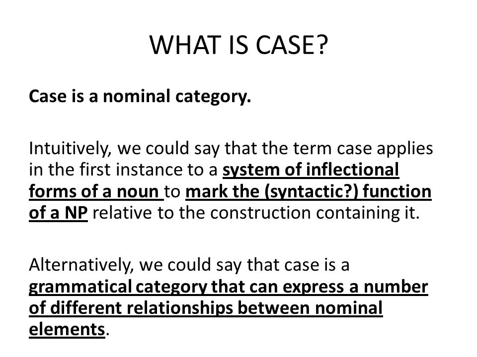 WHAT IS CASE. Case is a nominal category.