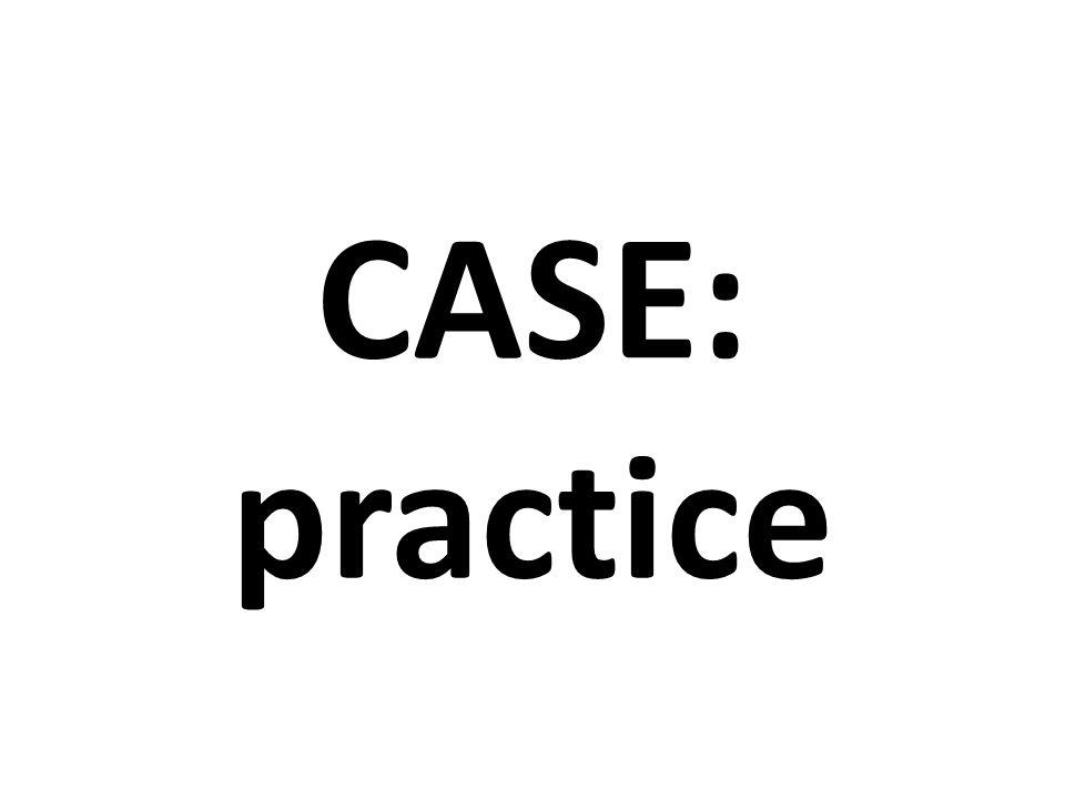 CASE: practice
