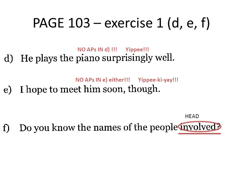 PAGE 103 – exercise 1 (d, e, f) NO APs IN d) !!. Yippee!!.