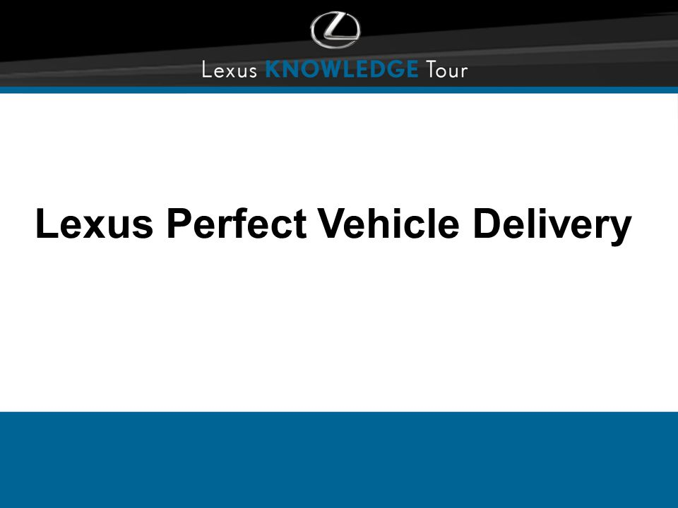 Lexus Perfect Vehicle Delivery