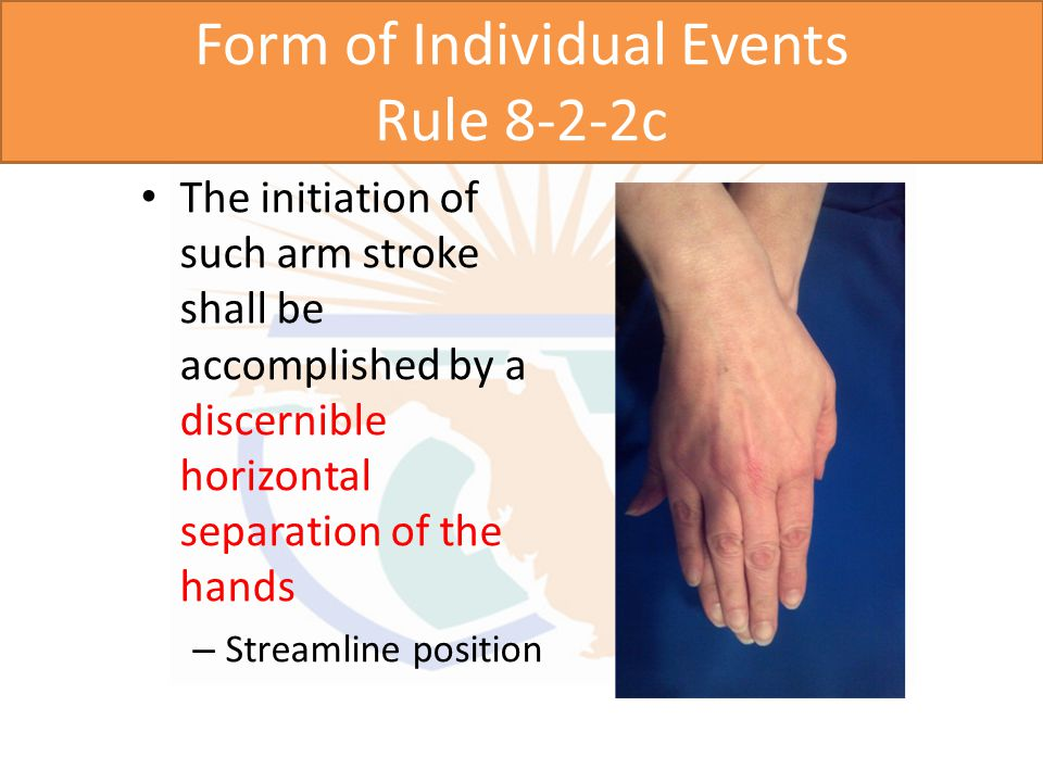 Form of Individual Events Rule 8-2-2c In the breaststroke, on the start or turn, the initiation of the arm stroke for the underwater pull shall be accomplished by a discernible horizontal separation of the hands
