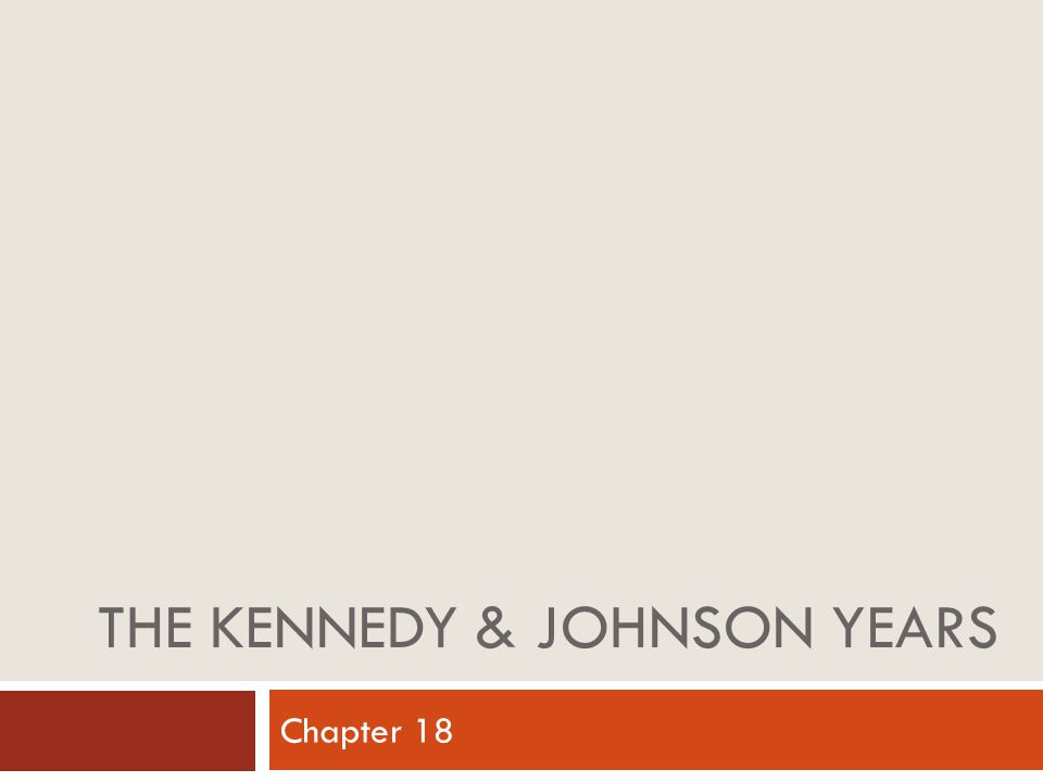 THE KENNEDY & JOHNSON YEARS Chapter 18