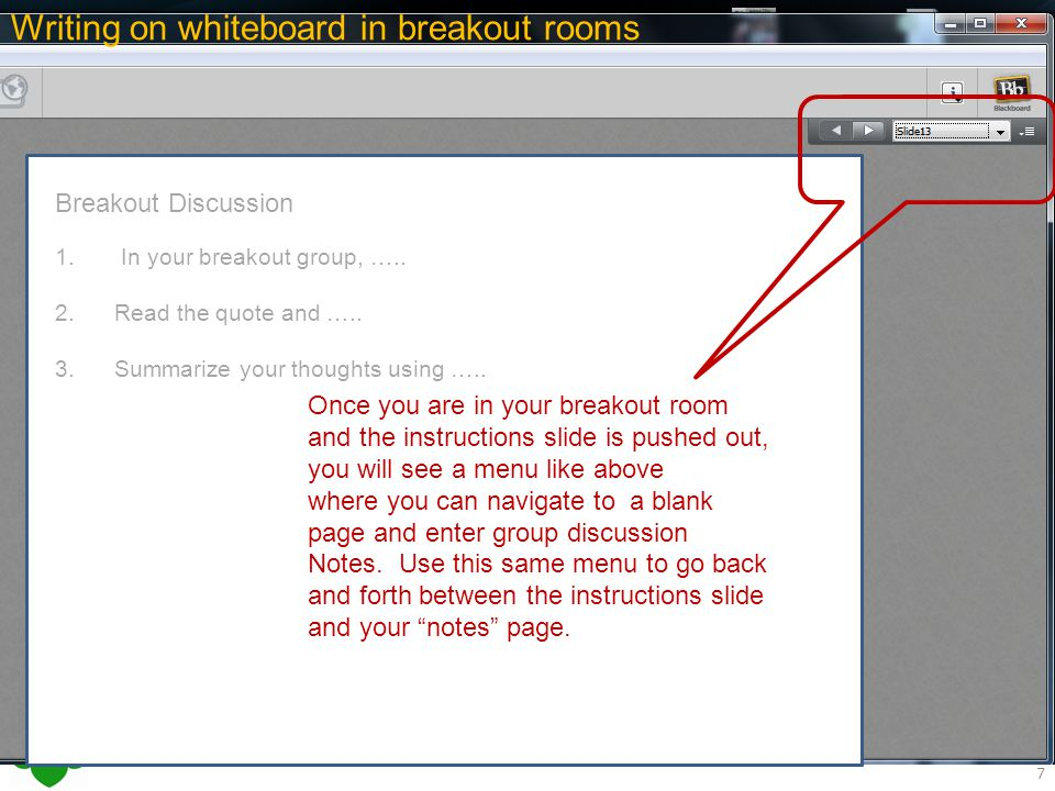 7 Writing on whiteboard in breakout rooms 1. In your breakout group, …..