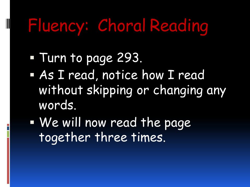 Fluency: Choral Reading Turn to page 293.