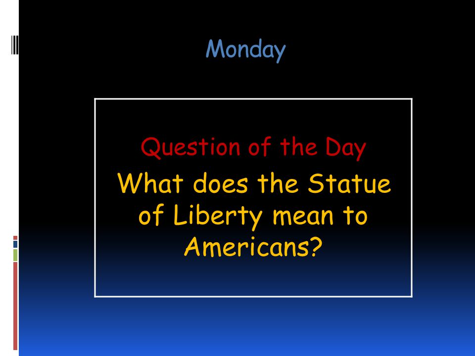Monday Question of the Day What does the Statue of Liberty mean to Americans?