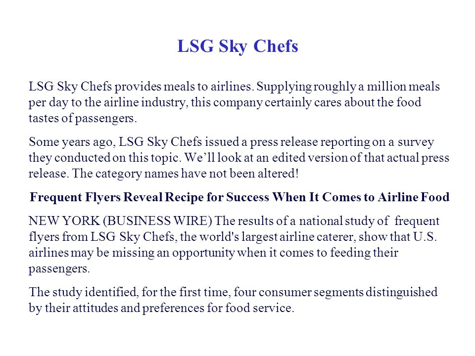 LSG Sky Chefs provides meals to airlines. Supplying roughly a million meals per day to the airline industry, this company certainly cares about the fo