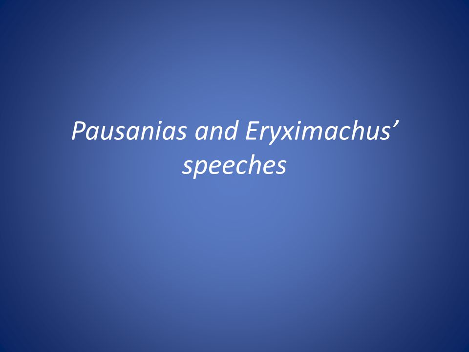 Pausanias and Eryximachus speeches