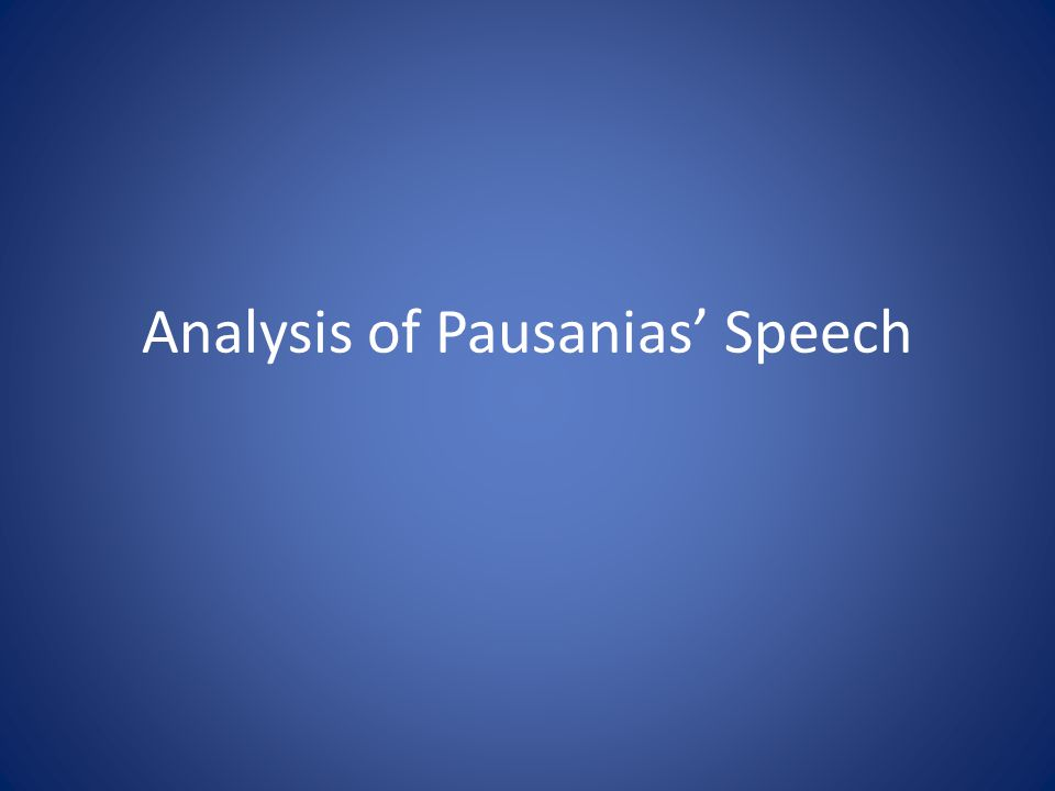 Analysis of Pausanias Speech