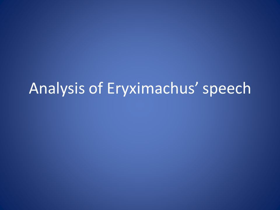 Analysis of Eryximachus speech