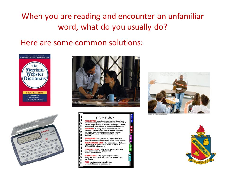 Reading: Using Context Clues to Determine Word Meaning Matthew Piech Defense Language Institute English Language Center