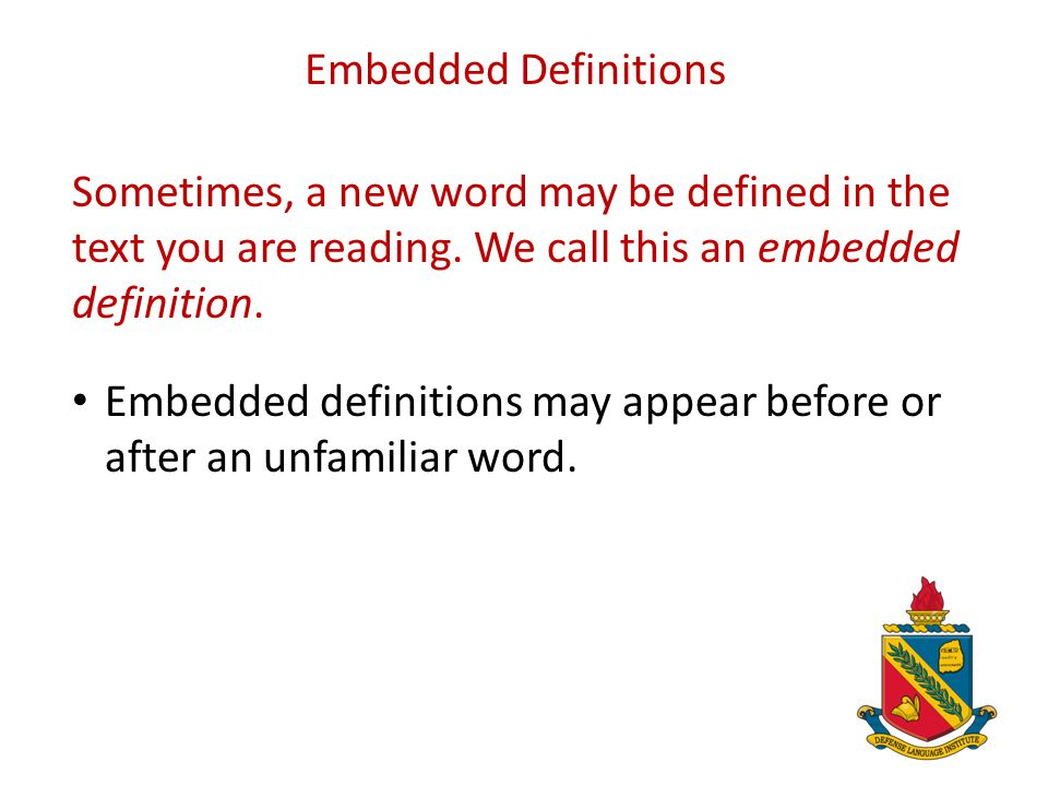 We will be looking at four types of context clues: 1. embedded definitions 2. synonyms 3. antonyms 4. examples