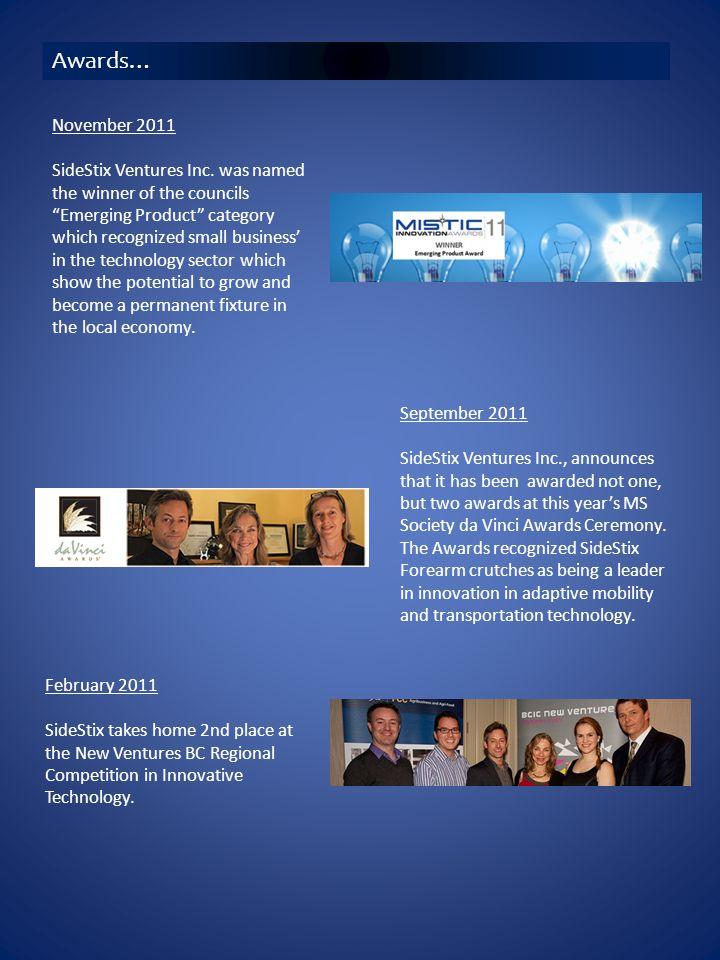 Awards… November 2011 SideStix Ventures Inc.