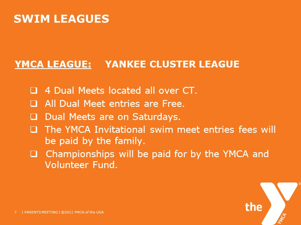 SWIM LEAGUES YMCA LEAGUE:YANKEE CLUSTER LEAGUE 4 Dual Meets located all over CT.