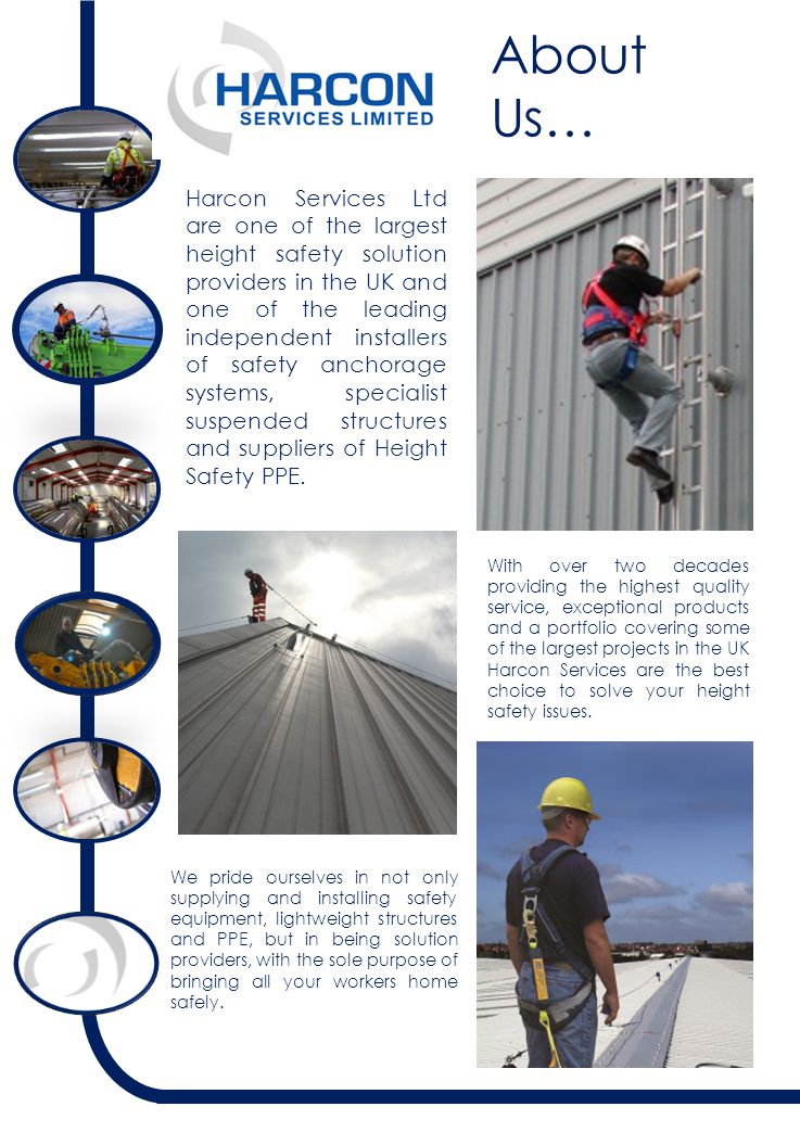 About Us… Harcon Services Ltd are one of the largest height safety solution providers in the UK and one of the leading independent installers of safety anchorage systems, specialist suspended structures and suppliers of Height Safety PPE.
