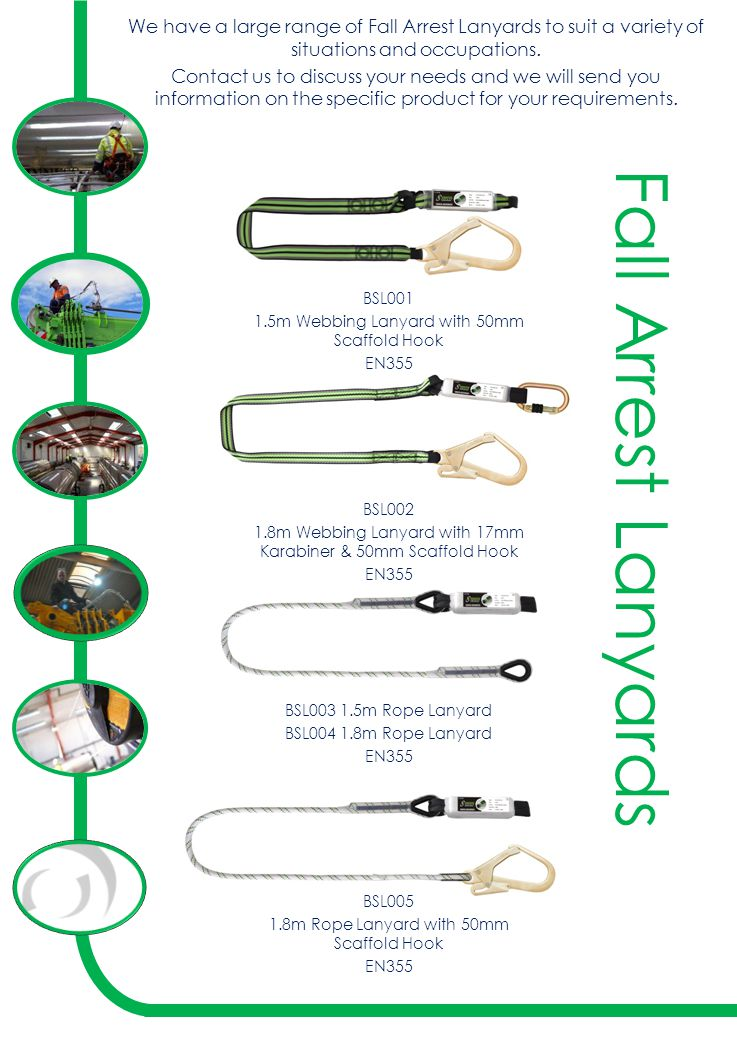 Fall Arrest Lanyards We have a large range of Fall Arrest Lanyards to suit a variety of situations and occupations.