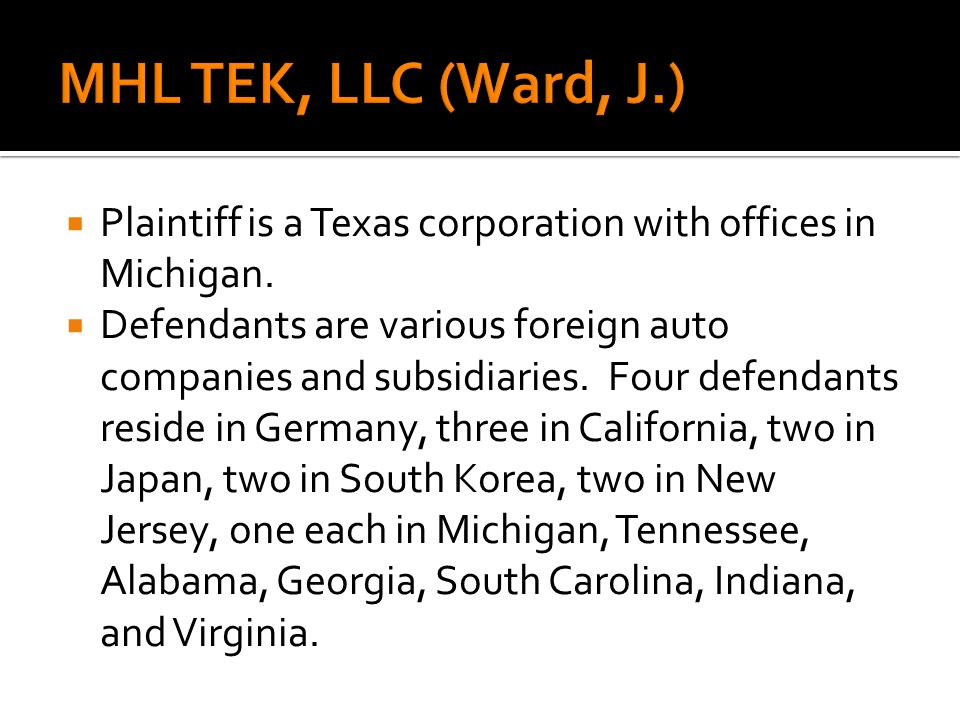 Plaintiff is a Texas corporation with offices in Michigan. Defendants are various foreign auto companies and subsidiaries. Four defendants reside in G