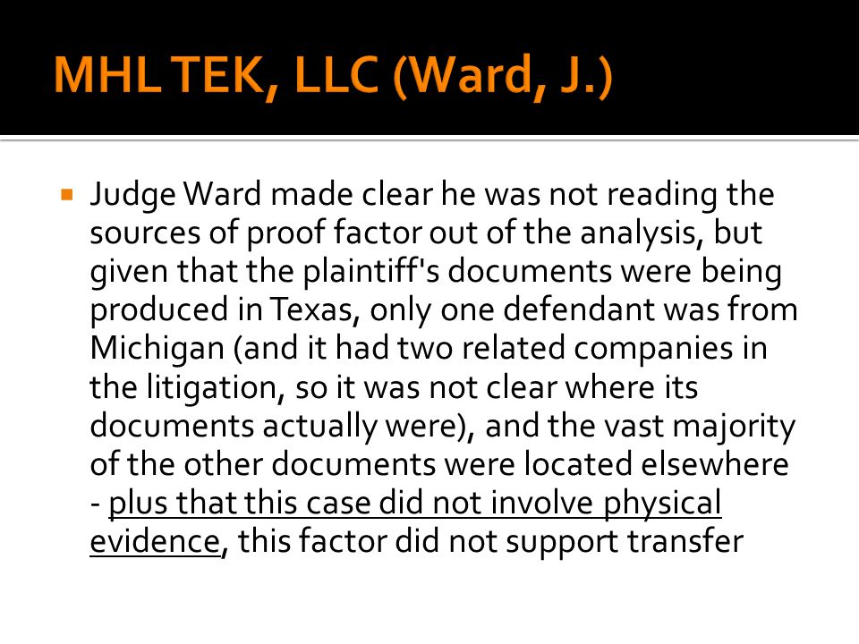 Judge Ward made clear he was not reading the sources of proof factor out of the analysis, but given that the plaintiff's documents were being produced