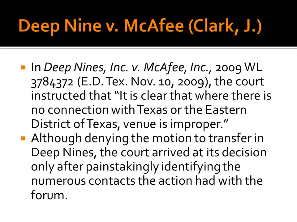 In Deep Nines, Inc. v. McAfee, Inc., 2009 WL 3784372 (E.D. Tex. Nov. 10, 2009), the court instructed that It is clear that where there is no connectio