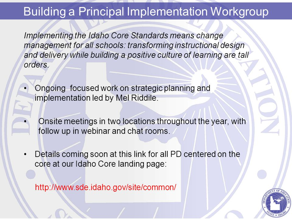 Implementing the Idaho Core Standards means change management for all schools: transforming instructional design and delivery while building a positiv