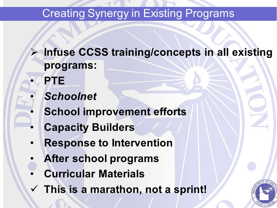 Infuse CCSS training/concepts in all existing programs: PTE Schoolnet School improvement efforts Capacity Builders Response to Intervention After scho