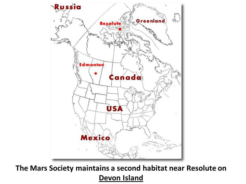 The Mars Society maintains a second habitat near Resolute on Devon Island