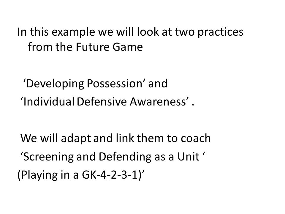 This practice is on page 54 of The Future Game –Grassroots The challenges and progressions are mainly for the outside players as an attacking focus, with the defending pair challenged to intercept.