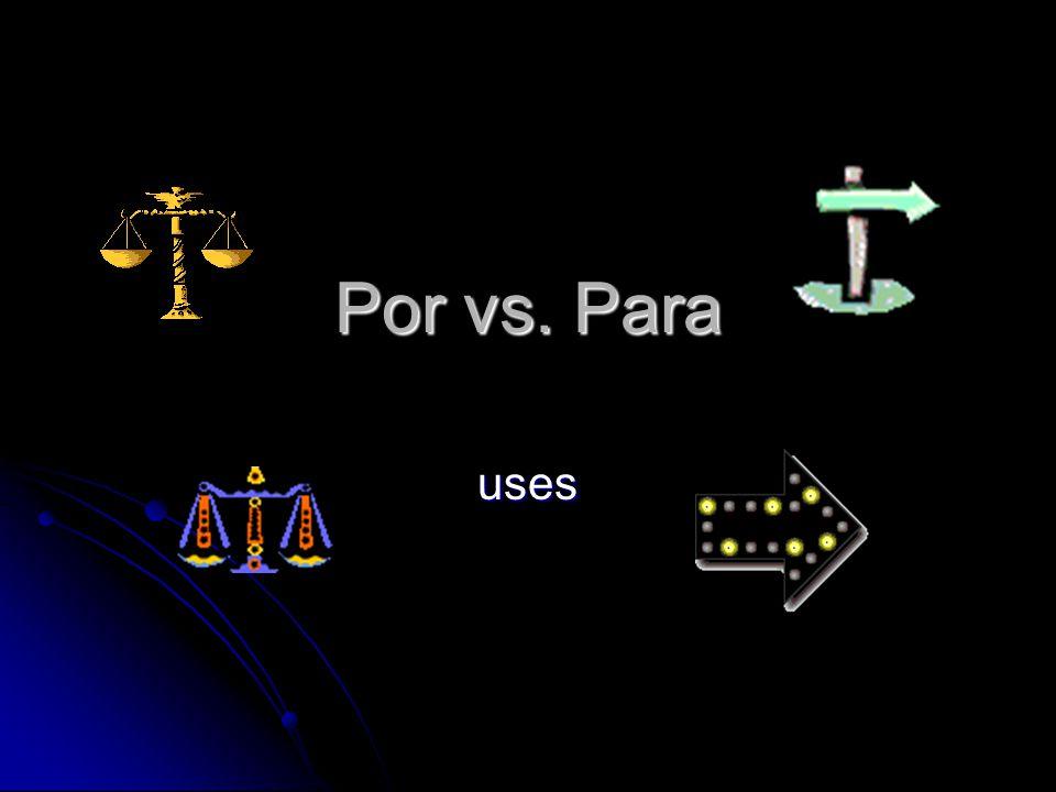 Por vs. Para uses