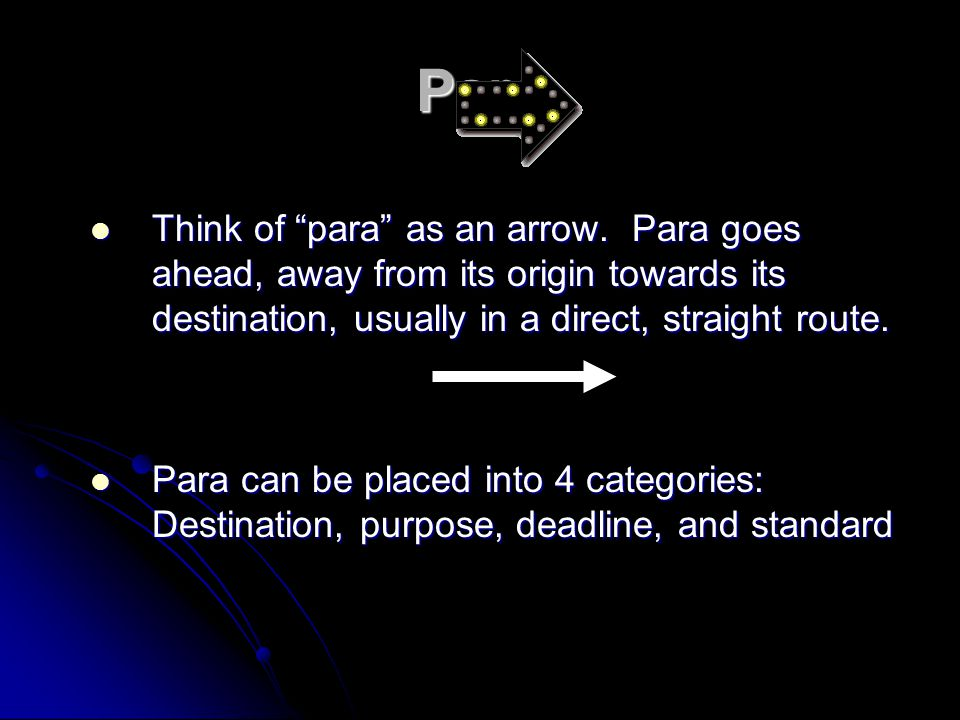 Para Think of para as an arrow.