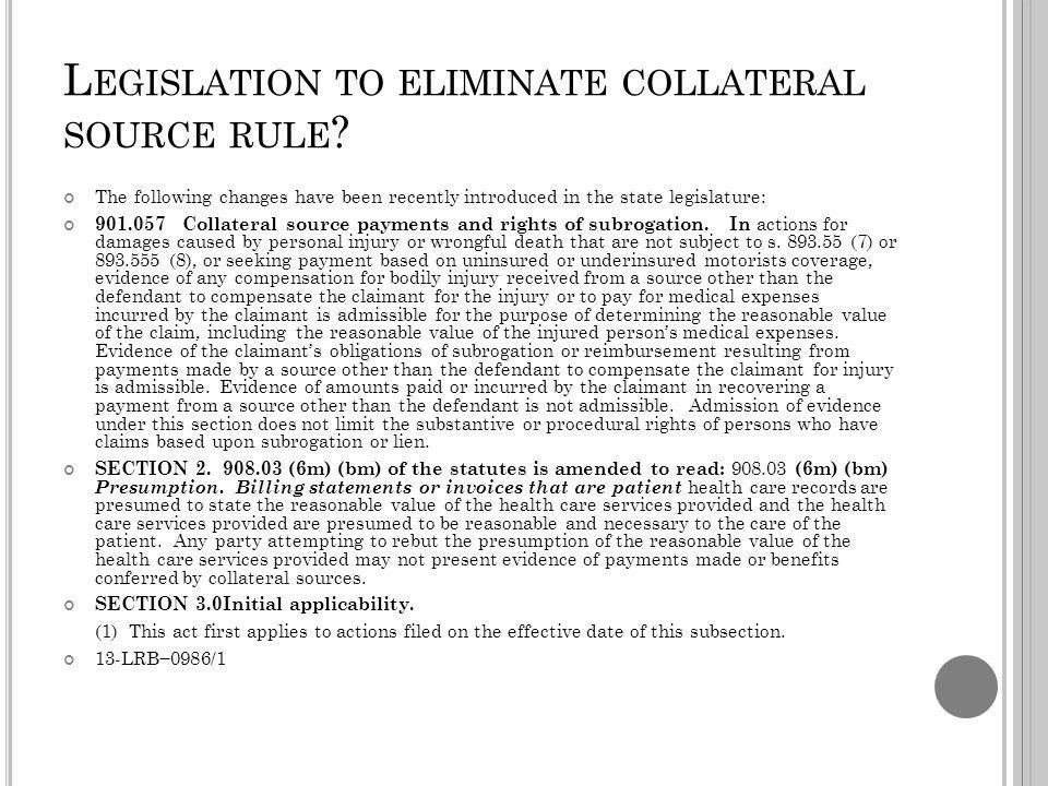 L EGISLATION TO ELIMINATE COLLATERAL SOURCE RULE .