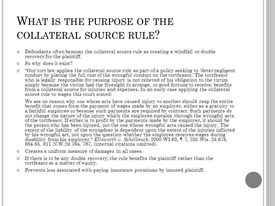 W HAT IS THE PURPOSE OF THE COLLATERAL SOURCE RULE .