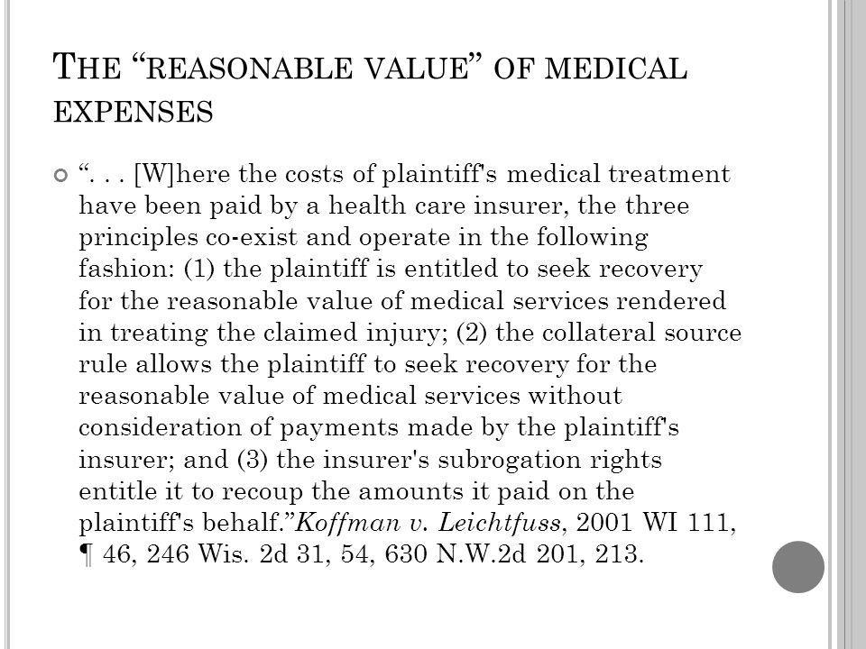 T HE REASONABLE VALUE OF MEDICAL EXPENSES...