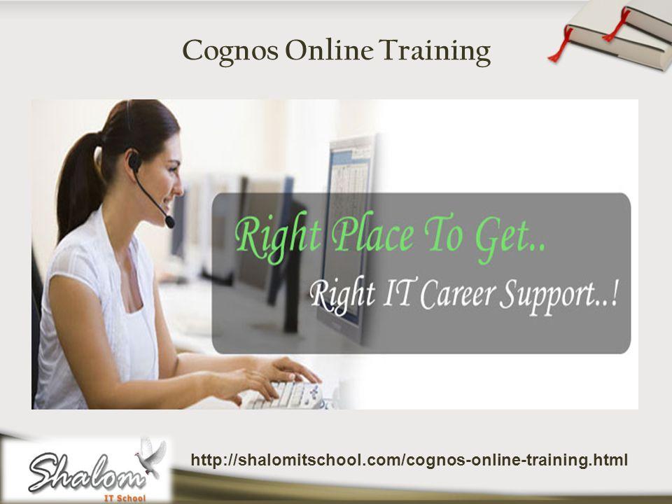 Cognos Online Training http://shalomitschool.com/cognos-online-training.html