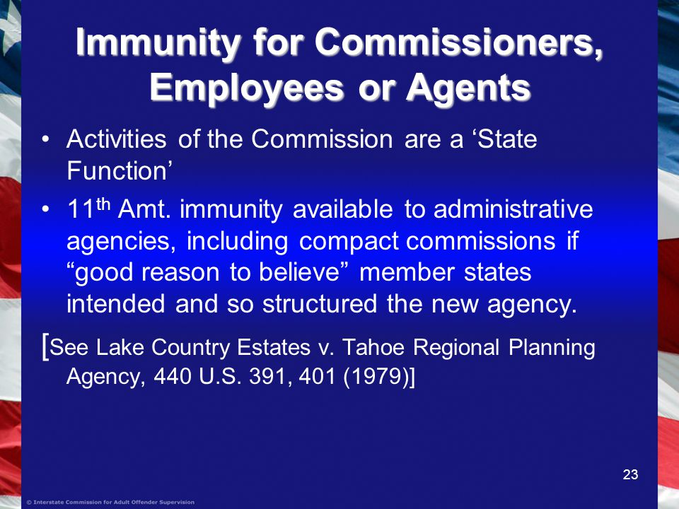 23 Immunity for Commissioners, Employees or Agents Activities of the Commission are a State Function 11 th Amt.