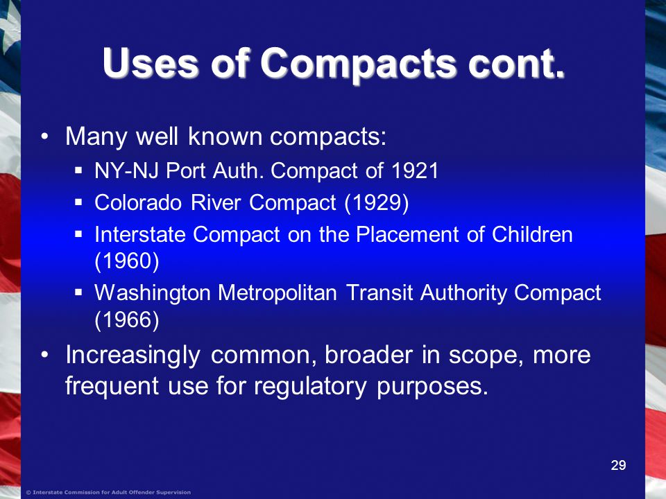29 Uses of Compacts cont. Many well known compacts: NY-NJ Port Auth.
