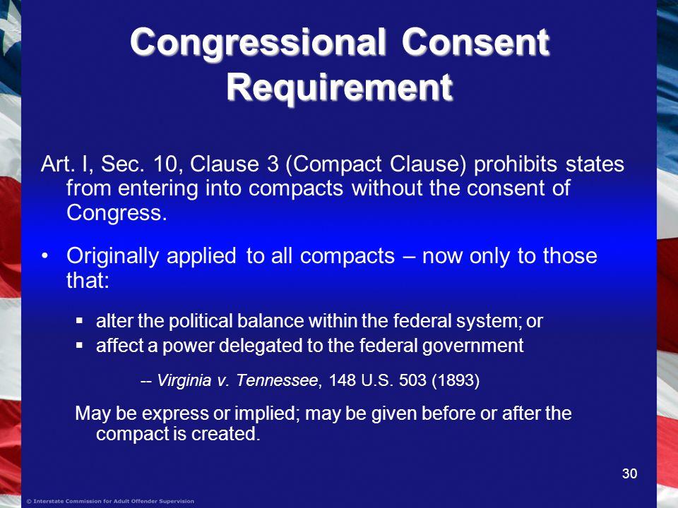 30 Congressional Consent Requirement Art. I, Sec.