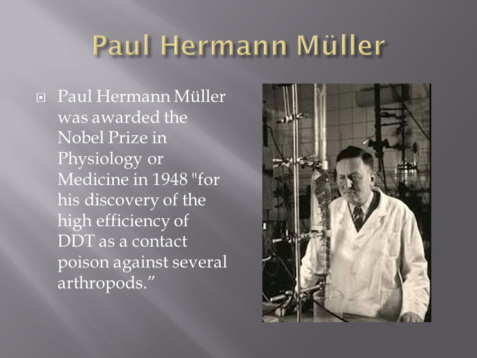 Paul Hermann Müller was awarded the Nobel Prize in Physiology or Medicine in 1948