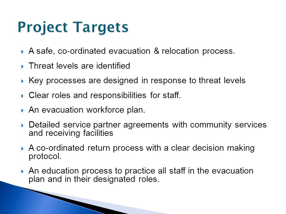 A safe, co-ordinated evacuation & relocation process.