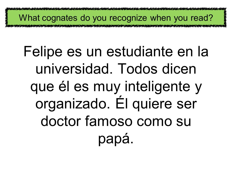 Felipe es un estudiante en la universidad.Todos dicen que él es muy inteligente y organizado.