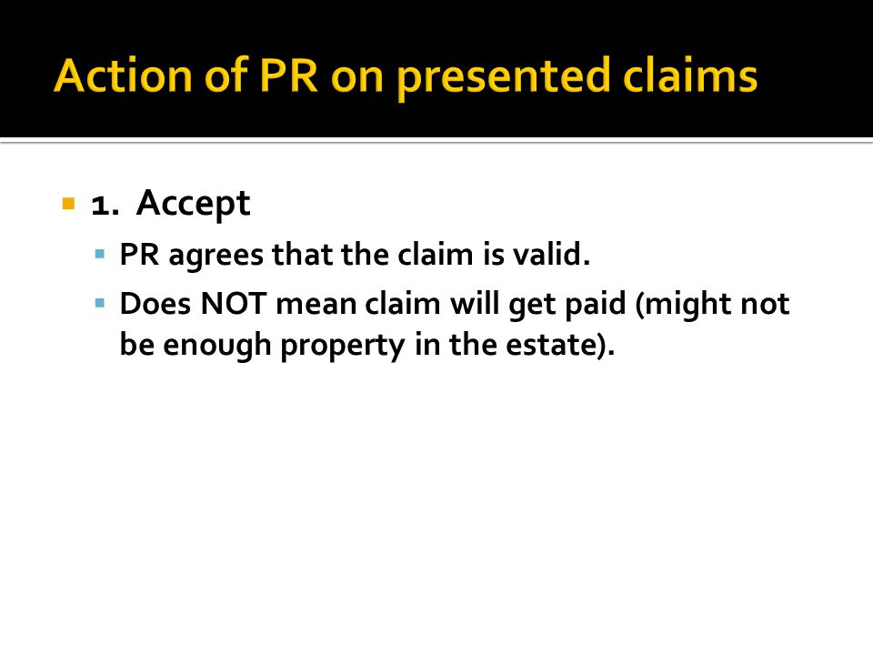 1. Accept PR agrees that the claim is valid.