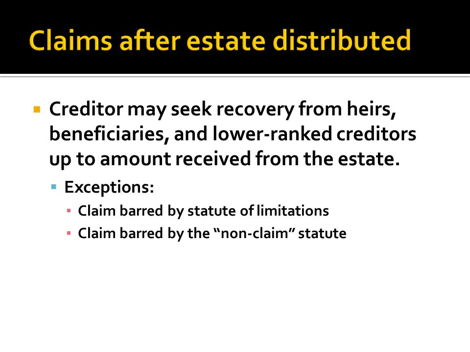 Creditor may seek recovery from heirs, beneficiaries, and lower-ranked creditors up to amount received from the estate.