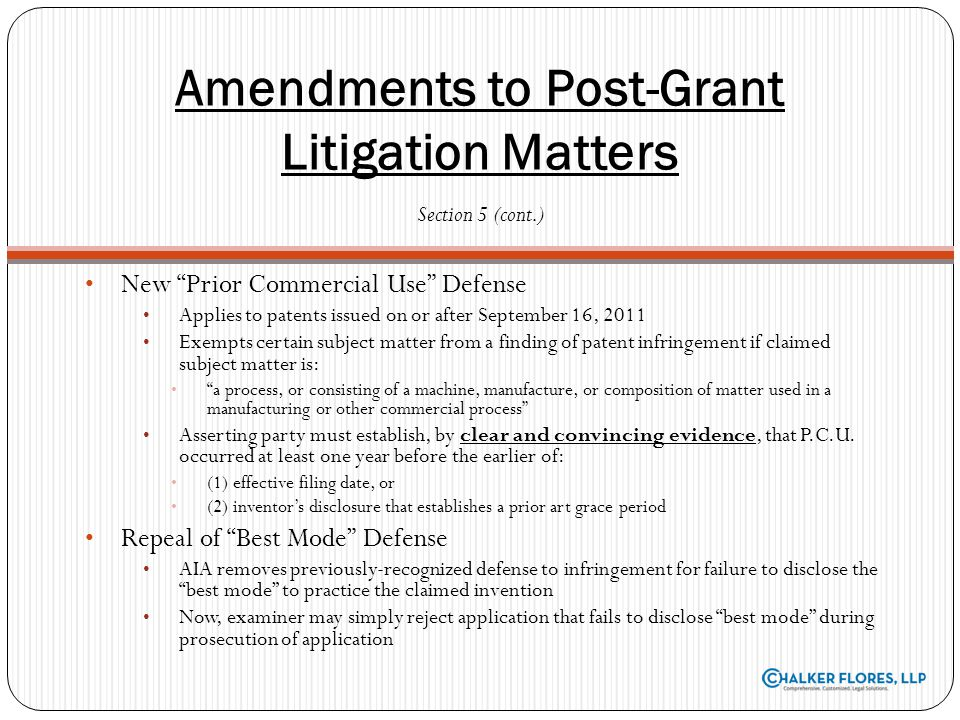 New Prior Commercial Use Defense Applies to patents issued on or after September 16, 2011 Exempts certain subject matter from a finding of patent infr