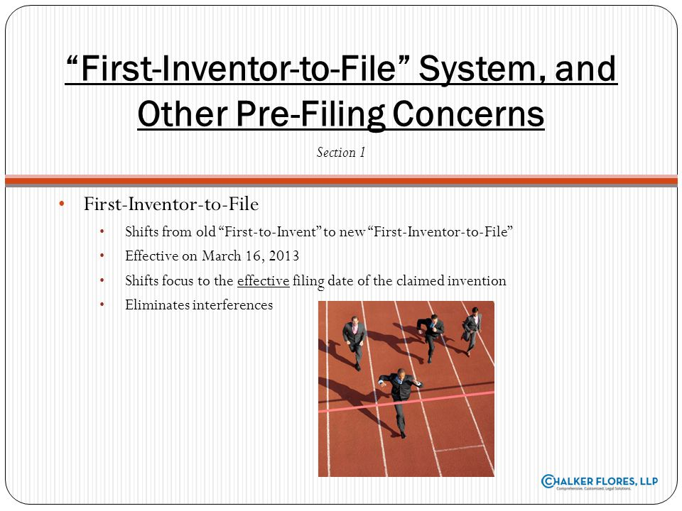 First-Inventor-to-File System, and Other Pre-Filing Concerns First-Inventor-to-File Shifts from old First-to-Invent to new First-Inventor-to-File Effe