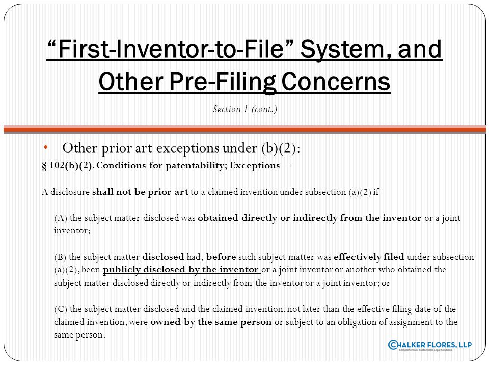 Expanded definition of prior art Effective as of March 16, 2013 In re Hilmer Rule eliminated Effectively filed will include foreign priority dates; not just U.S.